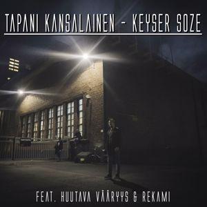 Tapani Kansalainen feat. Huutava Vääryys & Rekami: Keyser Soze