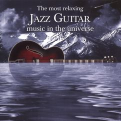 Various Artists: The Most Relaxing Jazz Guitar Music In The Universe
