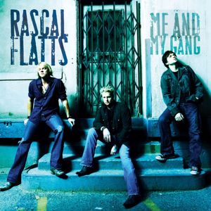 Rascal Flatts: Me And My Gang