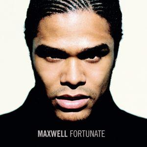 Maxwell: Fortunate