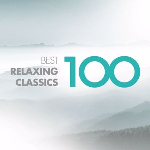 Various Artists: 100 Best Relaxing Classics