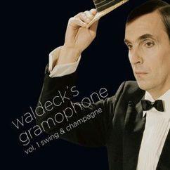 Various Artists: Waldeck's Gramophone, Vol. 1: Swing & Champagne