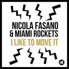 Nicola Fasano & Miami Rockets: I Like to Move it