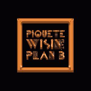 Wisin, Plan B: Piquete