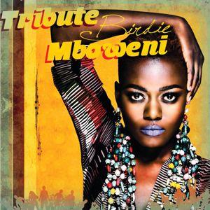 Tribute Birdie Mboweni: Tribute Birdie Mboweni