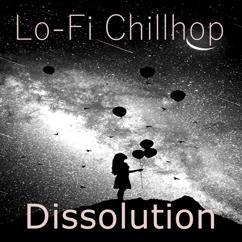 Lo-Fi Chillhop: Dissolution(Instrumental)