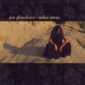 Jen Gloeckner: Miles Away