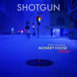 Monkey House: Shotgun