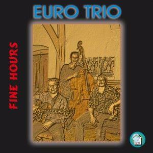 Euro Trio: Fine Hours
