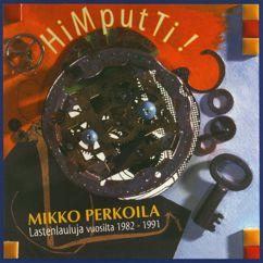 Mikko Perkoila: HiMputTi! Lastenlauluja Vuosilta 1982-1991