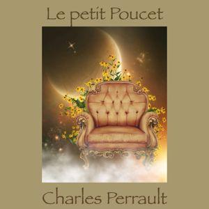Alain Couchot: Le petit Poucet, Conte de Charles Perrault(Livre audio)